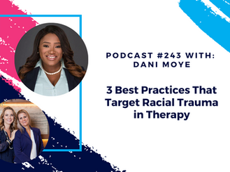 Episode 243 - 3 Best Practices That Target Racial Trauma in Therapy