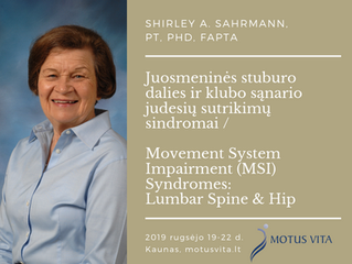 Prof. Shirley A. Sahrmann seminaras: Juosmeninės stuburo dalies ir klubo sąnario judesių sutrikimų s