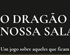 O Dragão Na Nossa Sala.png