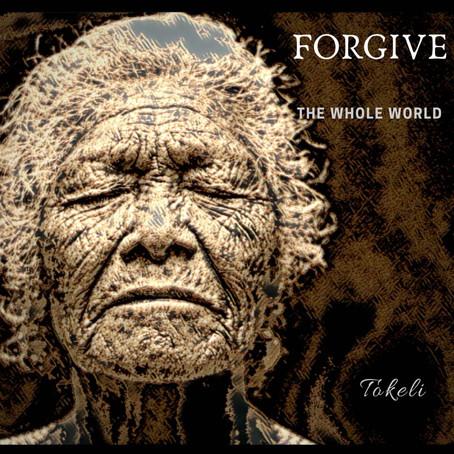 Forgive the Whole World