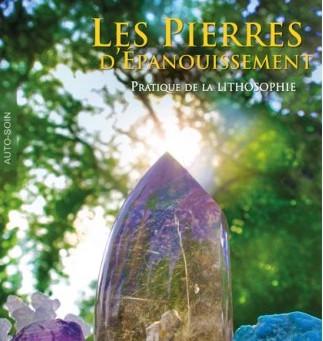 Les Pierres d'Épanouissement, Pratique de la Lithosophie par Julia Boschiero (JATB Éditions)