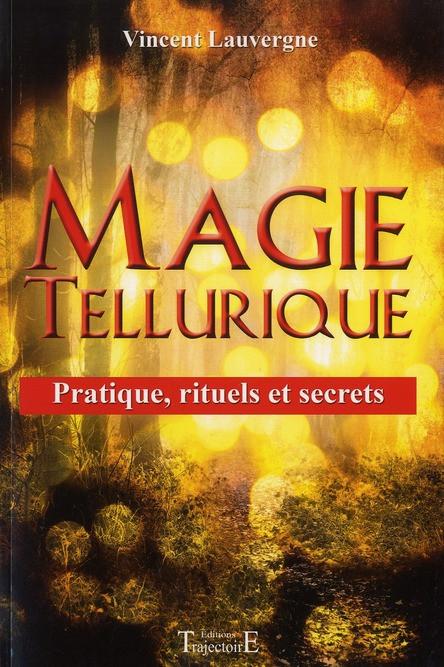 Magie Tellurique Vincent Lauvergne