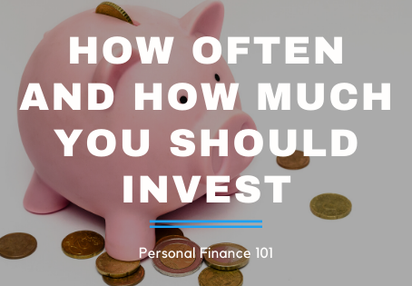 How Often And How Much You Should Invest