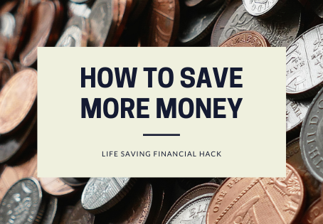 Financial Hacks: How to save more money