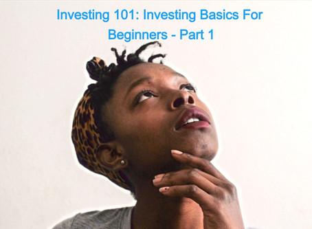 Investing 101: Investing Basics For Beginners - Part 1