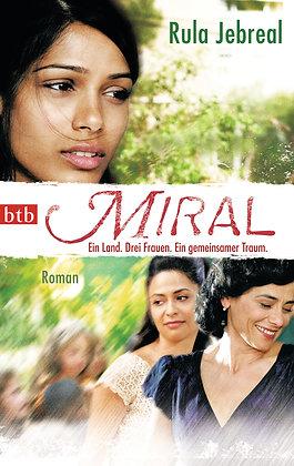 Miral. Ein Land. Drei Frauen. Ein gemeinsamer Traum. - Rula Jebreal
