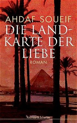 Die Landkarte der Liebe - Ahdaf Soueif, Hardcover