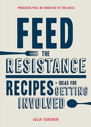 Feed the Resistance - Julia Turshen