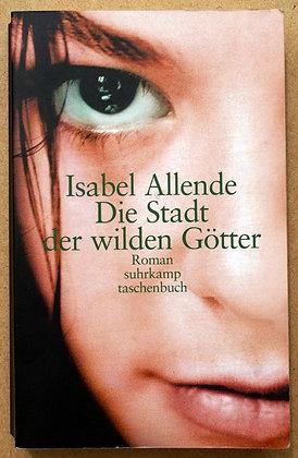 Die Stadt der wilden Götter - Isabel Allende - Taschenbuch