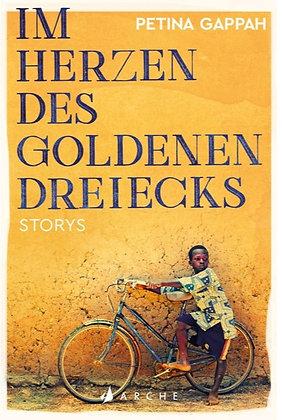 Im Herzen des goldenen Dreiecks - Petina Gappah