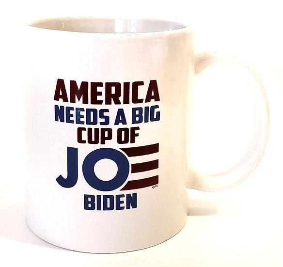 America Needs a Big Cup of Joe Coffee Mug