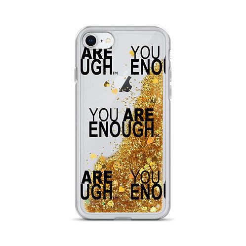 You Are Enough Liquid Glitter Phone Case