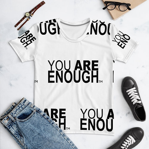 Yes, You Are Enough Women's T-shirt