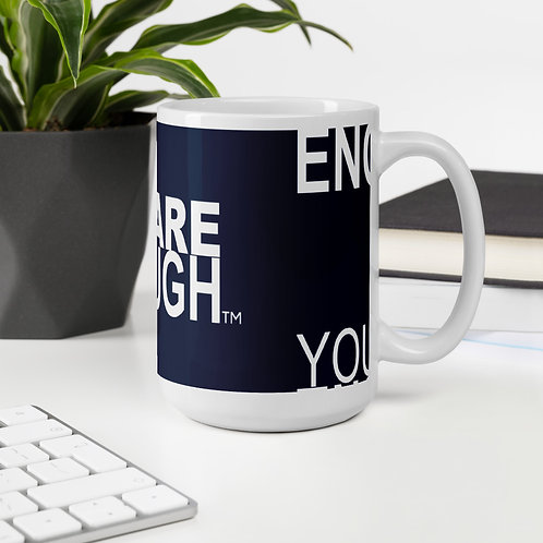 Yes, You Are Enough Mug