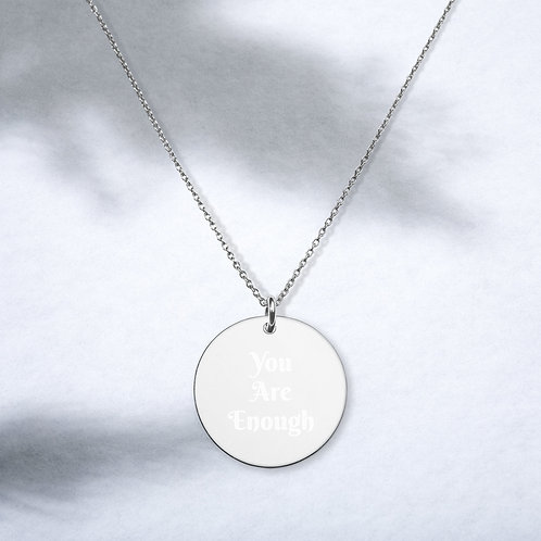 You Are Enough Engraved Silver Disc Necklace