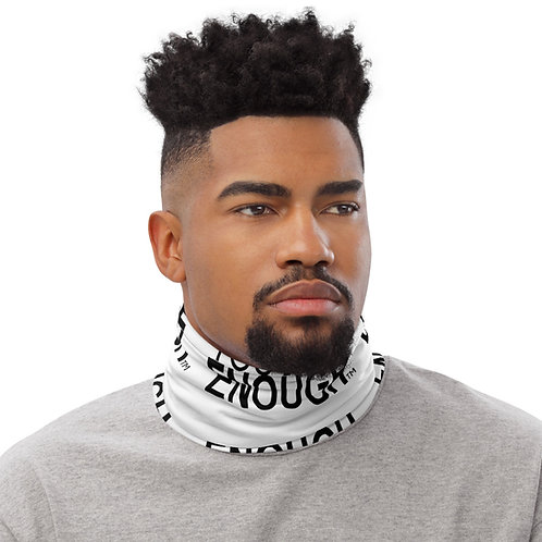 You Are Enough Neck Gaiter