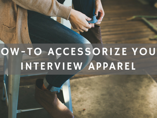 10 Quick Tips on How-to Accessorize Your Interview Apparel to Perfection