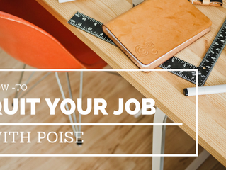 How to Quit Your Job With Poise