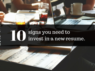 10 Signs You need to Invest in a New Resume