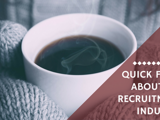 10 Quick Facts About the Recruitment Industry