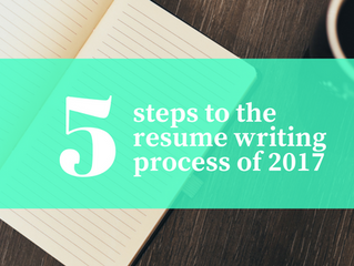 5 Steps to the Professional Resume Writing Process of 2017