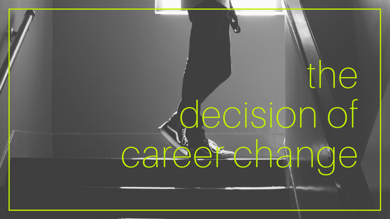 Tips on How to Make the Decision of Successful Career Change