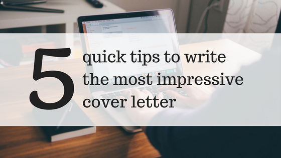 5 Quick Tips to Write an Impressive Cover Letter
