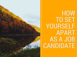 6 Ways Candidates Can Set Themselves Apart