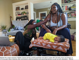 Black Women again turn to midwives , some fearing coronavirus in hospitals