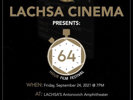 Join Us for the 64 Hour Film Festival 9/24 at 7PM at LACHSA!