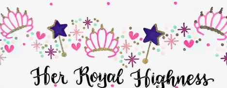 Design: Her Royal Highness