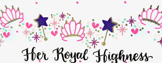 Design: Her Royal Highness