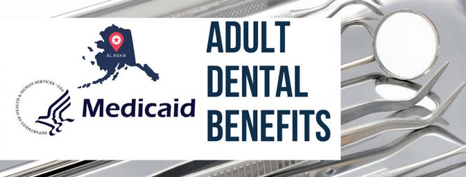 Medicaid dental benefits Fairbanks