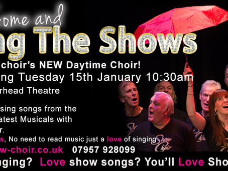 Come and Sing with us at Show Choir's first Daytime choir!