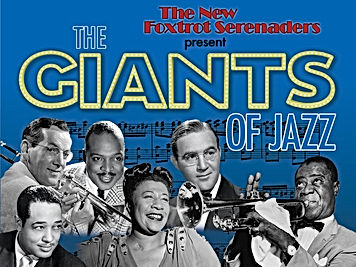 The New Foxtrot Serenaders Presents: The Giants of Jazz