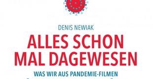 Filmbuch: Alles schon mal dagewesen. Was wir aus Pandemie-Filmen für die Corona-Krise lernen können