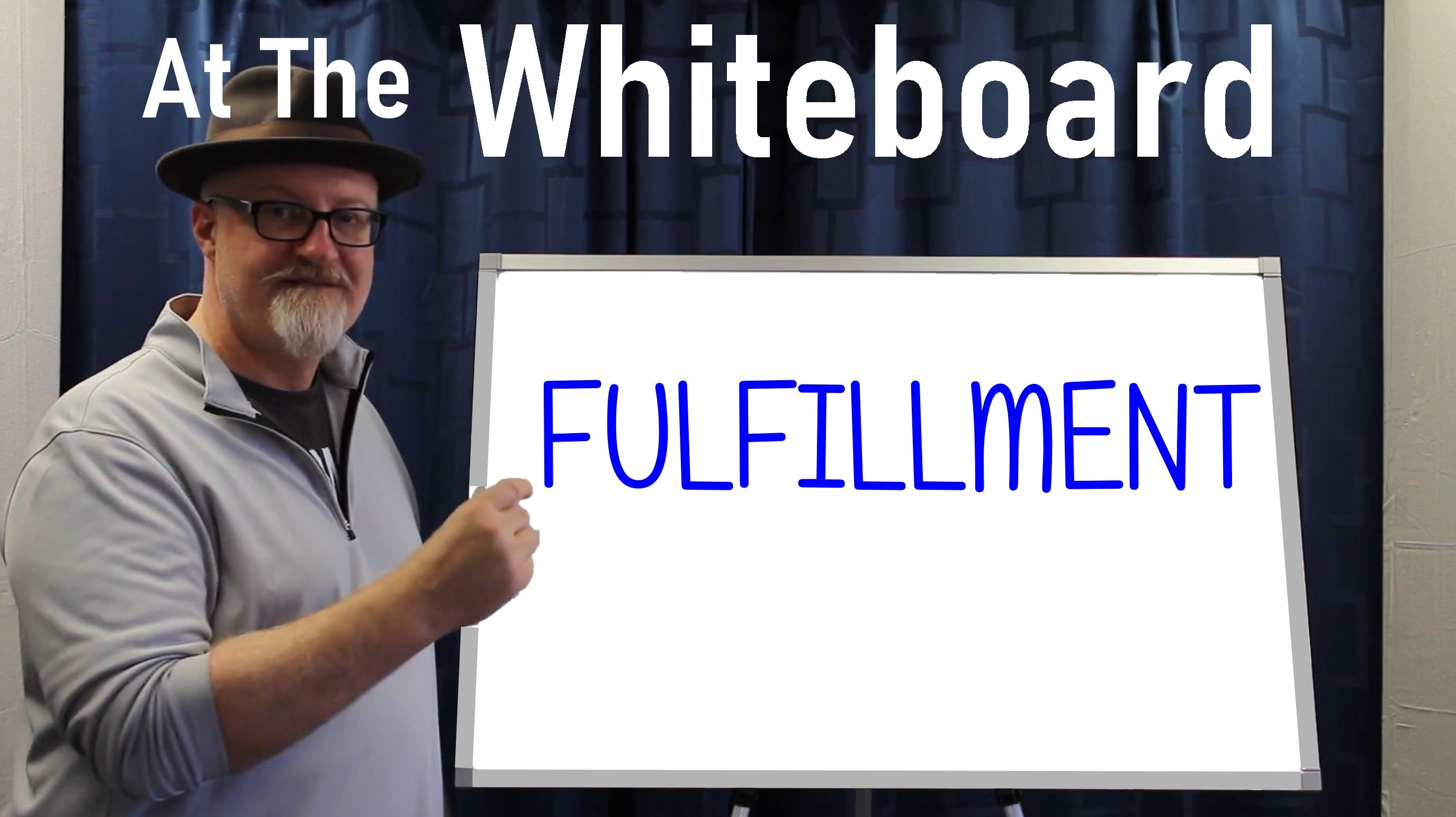 WHITE BOARD FULFILLMENT