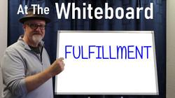 WHITE BOARD FULFILLMENT