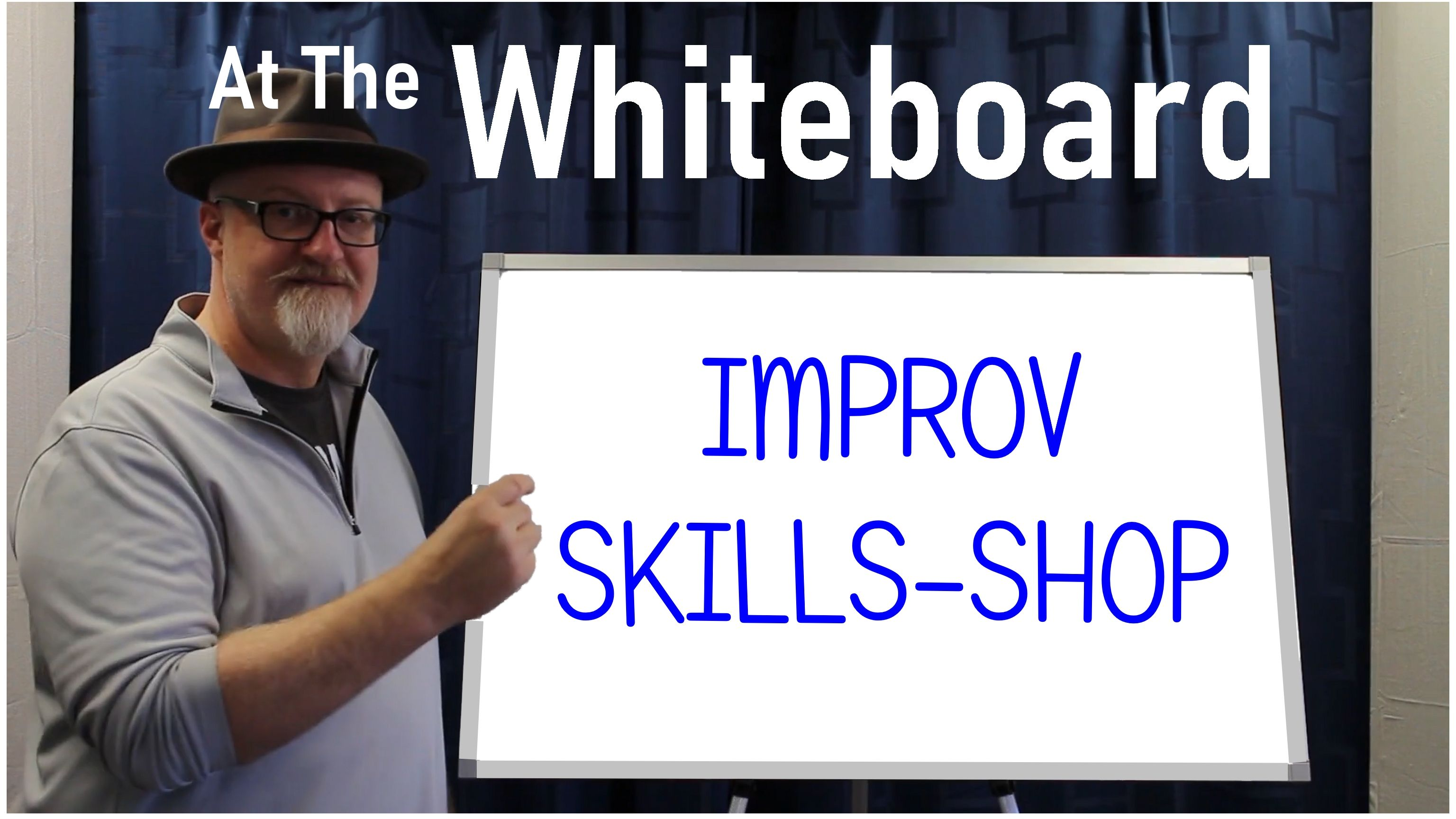 white board IMPROV SKILLS-SHOP