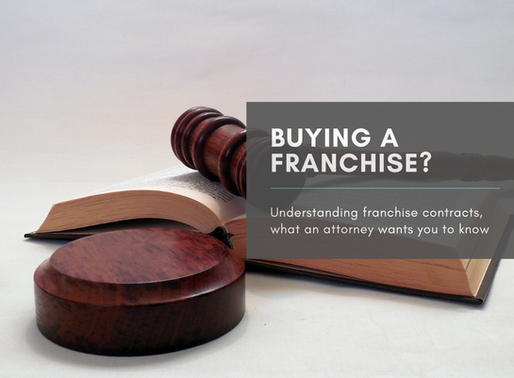 Understanding franchise contracts, what an attorney wants you to know.
