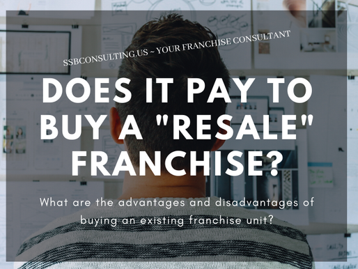 """Does it pay to buy a """"Resale"""" Franchise?"""