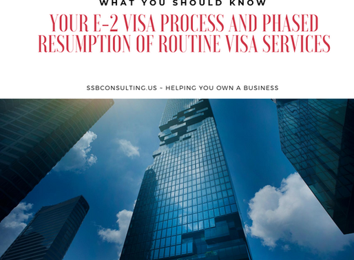 Your E-2 Visa Process and Phased Resumption of Routine Visa Services
