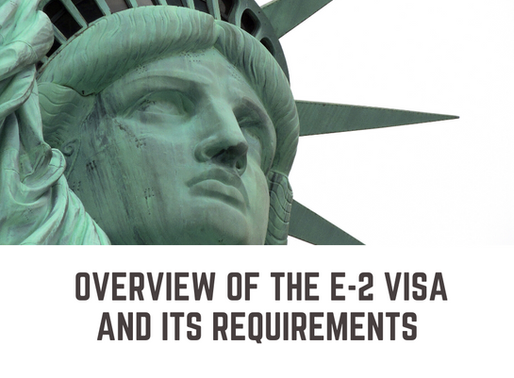 Overview of the E-2 Visa and its Requirements