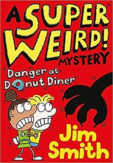 A Super Weird! Mystery: Danger at Donut Diner (Super Weird Mystery 1)