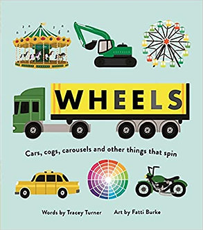 Wheels: Cars, Cogs, Carousels and Other Things That Spin