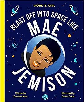 Work It, Girl: Mae Jemison: Blast off into space