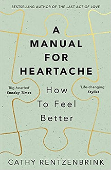 A Manual for Heartache: How to Feel Better