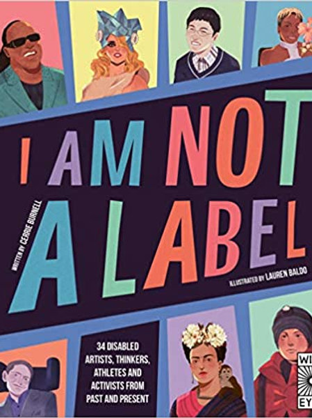 I Am Not a Label: 34 disabled artists, thinkers, athletes and activits