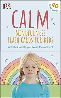 Calm - Mindfulness Flash Cards for Kids: 40 Activities to Help you Learn to Live