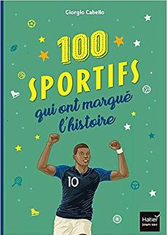 Les 100 sportifs qui ont marqué l'histoire Tour du monde des champions entrés da
